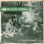 Bow Wow Wow:Go wild in the country