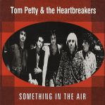 Tom Petty & The Heartbreakers: Something In The Air