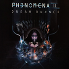 Phenomena:II Dreamrunner