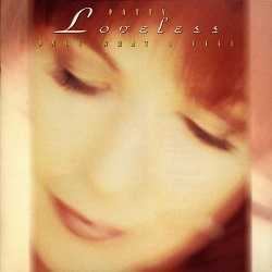 Patty Loveless: Only What I Feel