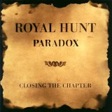 Royal Hunt:Paradox / Closing The Chapter