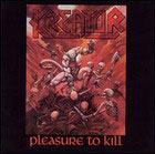 Kreator:pleasure to kill