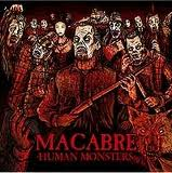 Macabre:Human Monsters