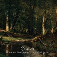 Hermóðr: As One with These Woods & A Moment of Solitude