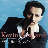 Kevin Rowland:The Wanderer