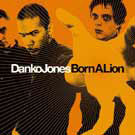 Danko Jones:Born a Lion