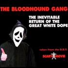 Bloodhound Gang:The inevitable return of the great white dope
