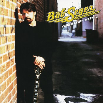 bob seger & the silver bullet band:Greatest Hits 2