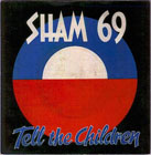 Sham 69:Tell The Children