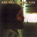 Dan Hill: Longer Fuse