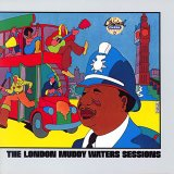 Muddy Waters: The London Muddy Waters Sessions