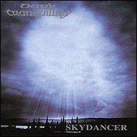 dark tranquillity:Skydancer/Of Chaos and Eternal Night