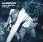 cd: Mudhoney: Superfuzz Bigmuff plus Early Singles