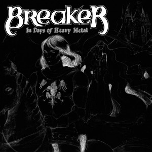 Breaker: In Days Of Heavy Metal