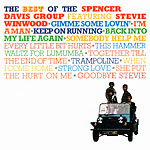 Spencer Davis Group: The Best of the Spencer Davis Group featuring Stevie Winwood