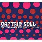 Captain Soul: Beat your crazy head against the sky