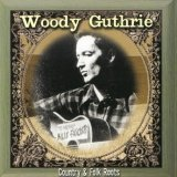 Woody Guthrie:Country & Folk roots