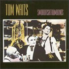 Tom Waits:Swordfishtrombones