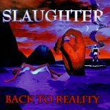 SLAUGHTER: Back To Reality