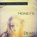Jesus & mary chain: Honey's dead