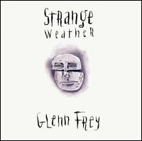 Glenn FREY:Strange weather