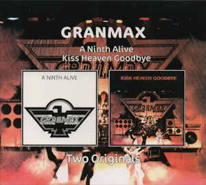 Granmax: A Ninth Alive & Kiss Heaven Goodbye