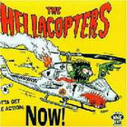 Hellacopters:(Gotta get some action) Now!