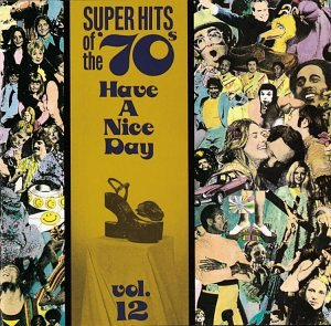 VA:Super Hits Of The 70s - Have A Nice Day Vol. 12