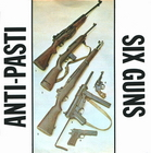 Anti-pasti: six guns