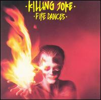 Killing Joke:Fire Dances