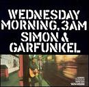 Simon & Garfunkel: Wednesday Morning 3 a.m.