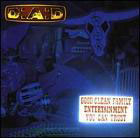 D.A.D.:Good clean family entertainment you can trust