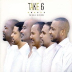 Take 6: Feels Good