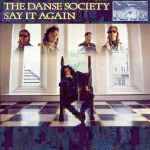 Danse Society:Say It Again
