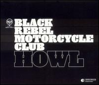 Black Rebel Motorcycle Club:Howl