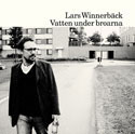 Lars Winnerbäck:Vatten under broarna