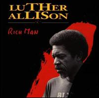 Luther Allison:Rich Man