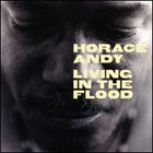 Horace Andy:Living in the Flood
