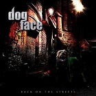 Dogface:Back On the Streets
