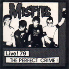 Misfits: Live! 79 The Perfect Crime!