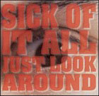 Sick of it all:Just look around