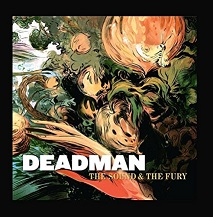 Deadman: The Sound & the Fury