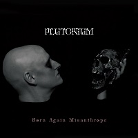 Plutonium:Born Again Misanthrope