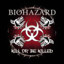 Biohazard:Kill Or Be Killed