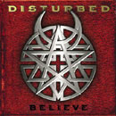 Disturbed:Believe