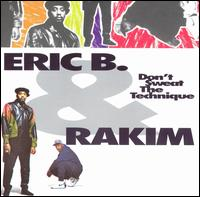 ERIC B & RAKIM: DON'T SWEAT THE TECHNIQUE
