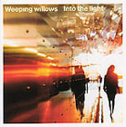 Weeping willows:Into The Light
