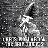 Chris Wollard & The Ship Thieves: Anybody Else / Left To Lose