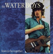 Waterboys:Born to be together