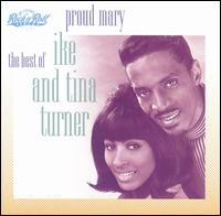 Ike & Tina Turner: Proud Mary: The Best of Ike & Tina Turner